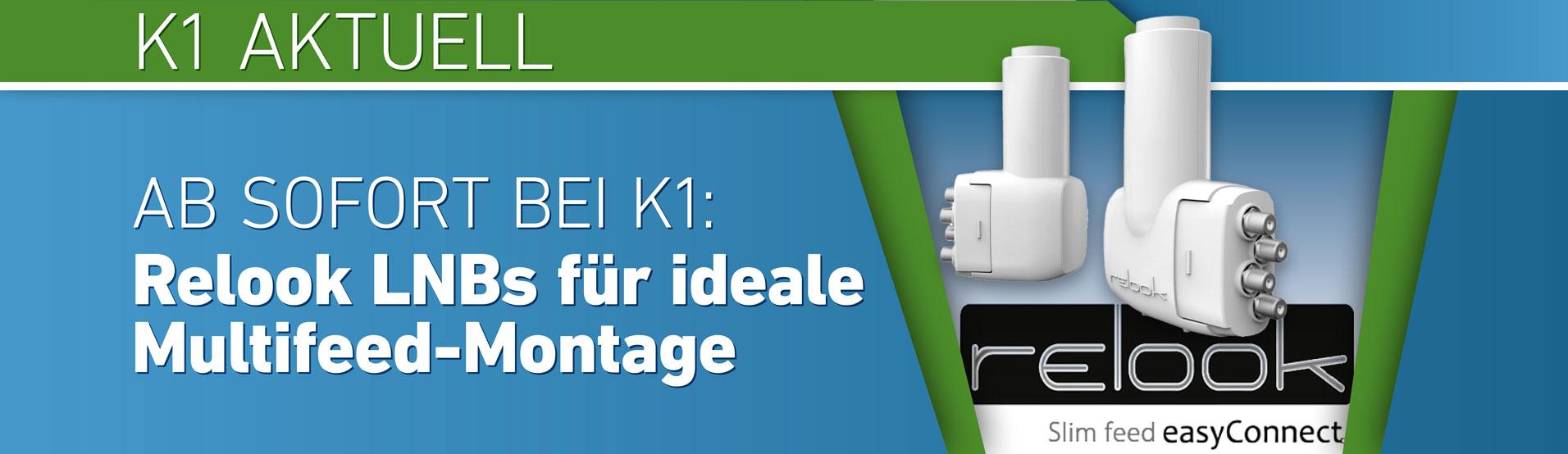 K1 Aktuell – Relook LNBs für ideale Multifeed-Montage